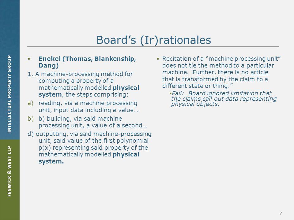 7 Board's (Ir)rationales  Enekel (Thomas, Blankenship, Dang) 1.