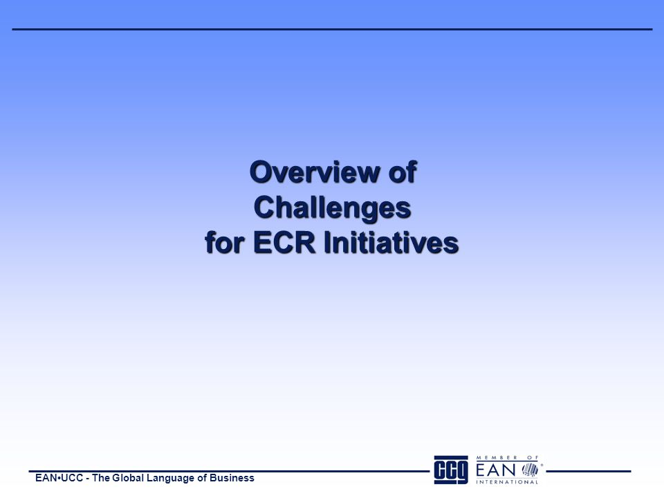 EANUCC - The Global Language of Business Overview of Challenges for ECR Initiatives