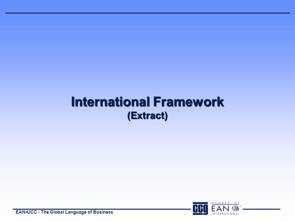 EANUCC - The Global Language of Business International Framework (Extract)