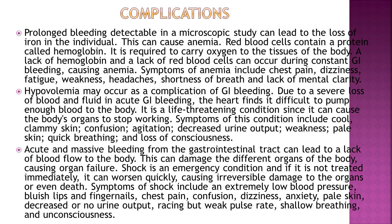  Prolonged bleeding detectable in a microscopic study can lead to the loss of iron in the individual. This can cause anemia. Red blood cells contain