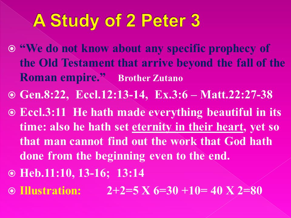  Verses 3-4, First, knowing this, that there will come in the last days scoffers walking according to their own lusts and saying, Where is the promise of His coming.