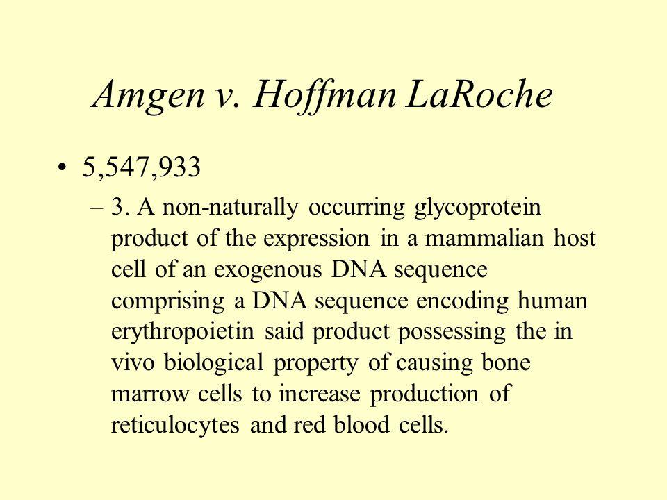 Amgen v. Hoffman LaRoche 5,547,933 –3.