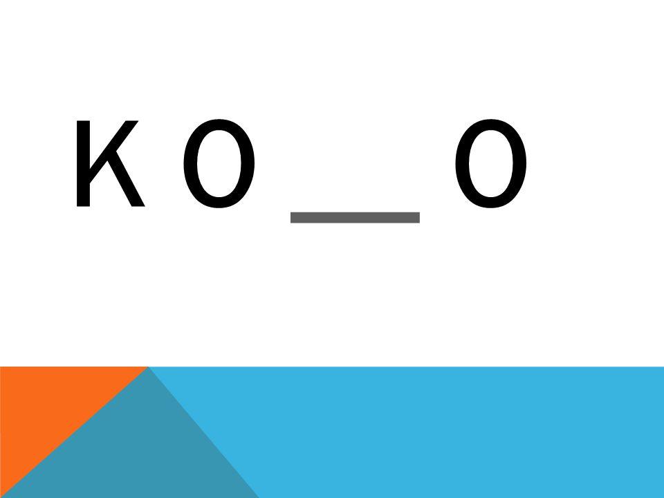 K O __ O__