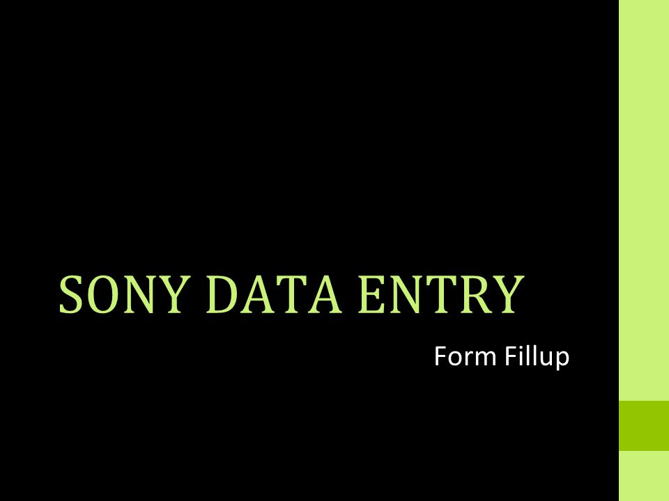 SONY DATA ENTRY Form Fillup