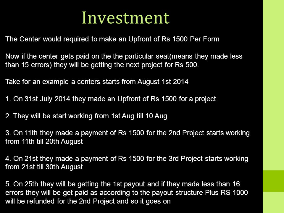Investment The Center would required to make an Upfront of Rs 1500 Per Form Now if the center gets paid on the the particular seat(means they made les