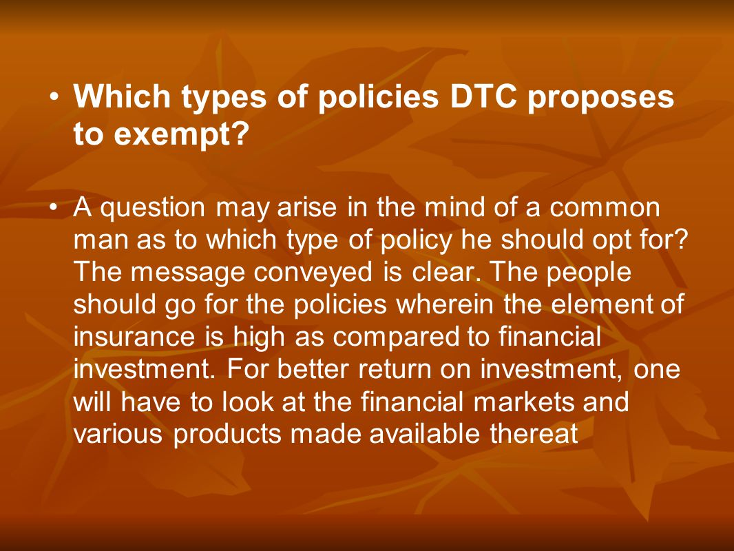 Which types of policies DTC proposes to exempt.