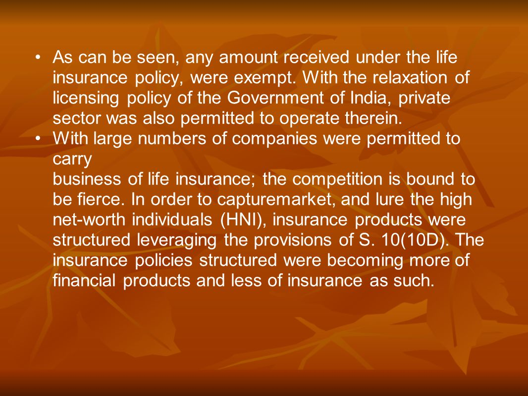 As can be seen, any amount received under the life insurance policy, were exempt.