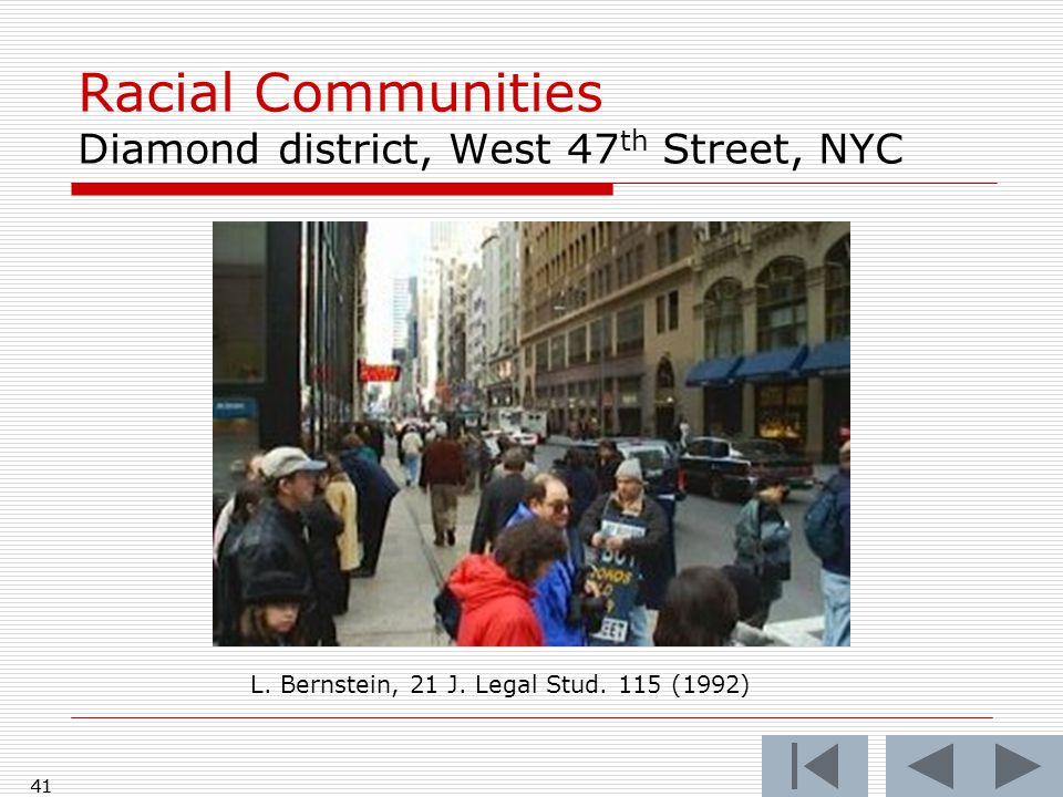 41 Racial Communities Diamond district, West 47 th Street, NYC L.