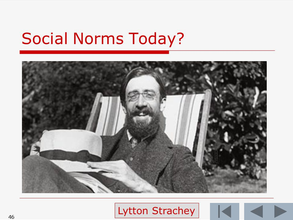 Social Norms Today 46 Lytton Strachey 46