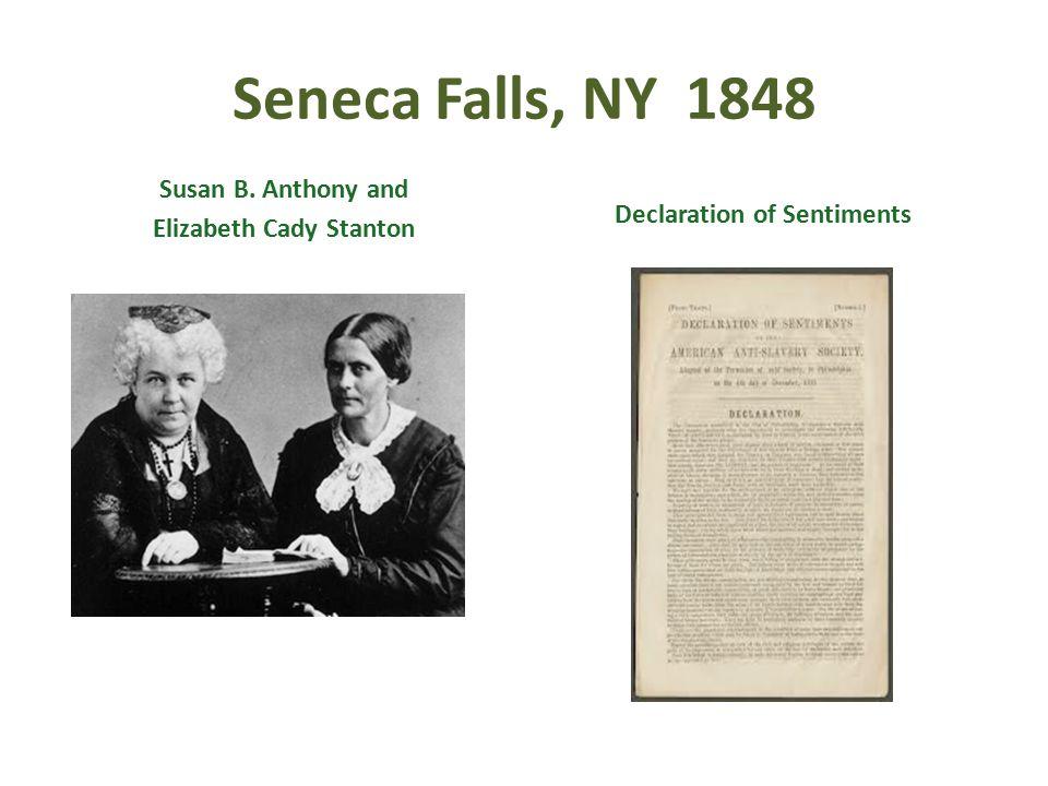 Seneca Falls, NY 1848 Susan B. Anthony and Elizabeth Cady Stanton Declaration of Sentiments