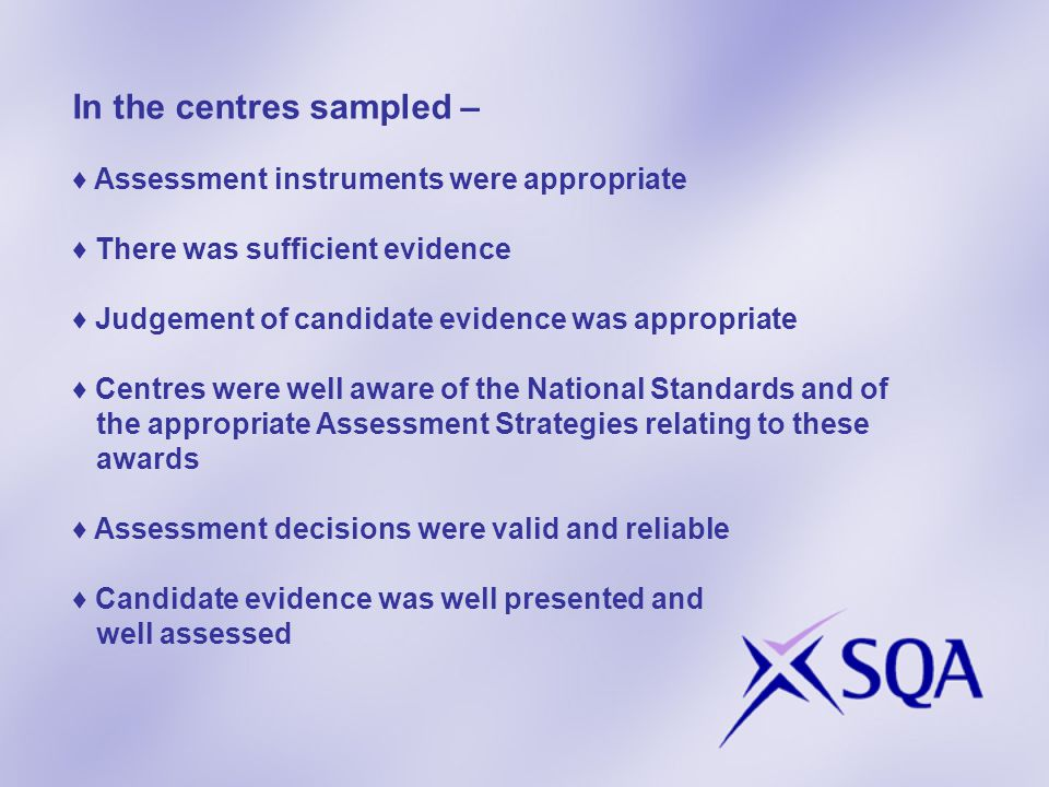 Centres should make themselves familiar with the new Assessment Guidance material produced by SQA.