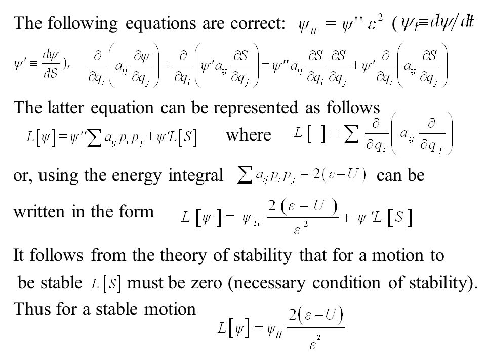 Let us search for the solution of the latter equation in the form (1) In this case the equation is written as the Schrödinger equation or (2) Note, that E.