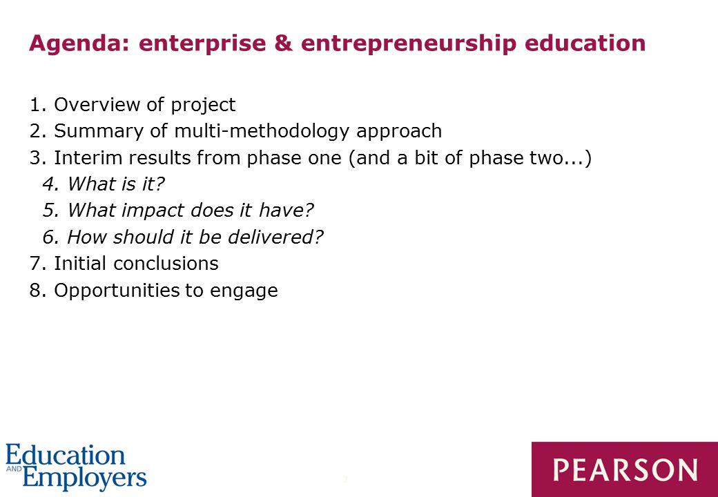 2 Agenda: enterprise & entrepreneurship education 1.