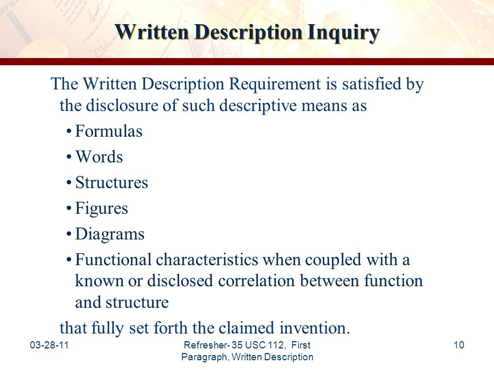03-28-11Refresher- 35 USC 112, First Paragraph, Written Description 11 Basics of Examiner's Analysis Determine the scope of each claim as a whole –Broadest reasonable interpretation in light of and consistent with written description See: MPEP §2111.