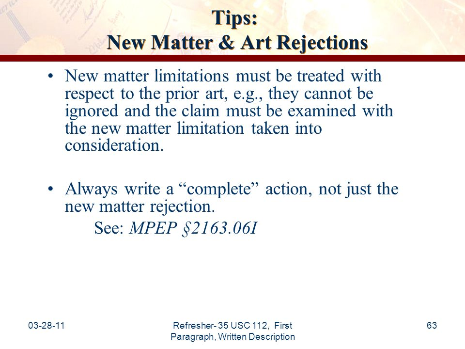 03-28-11Refresher- 35 USC 112, First Paragraph, Written Description 64 Guidelines, Examples, & Notices USPTO written description Guidelines and Training Materials can be found in MPEP section 2163.