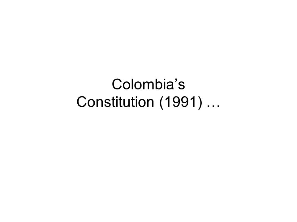 Colombia's Constitution (1991) …