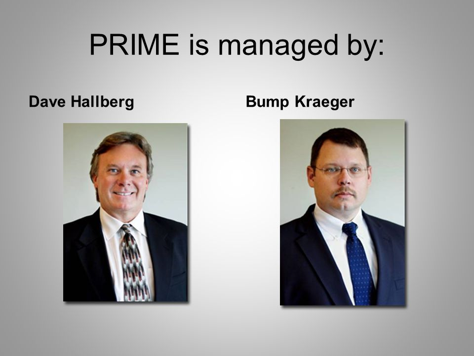 PRIME is managed by: Dave HallbergBump Kraeger