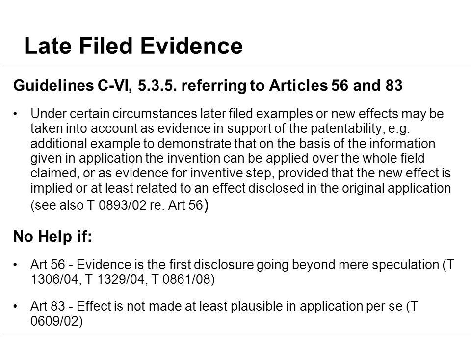 Late Filed Evidence Guidelines C-VI, 5.3.5.