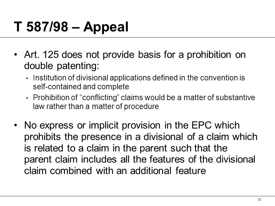 T 587/98 – Appeal Art. 125 does not provide basis for a prohibition on double patenting: Institution of divisional applications defined in the convent
