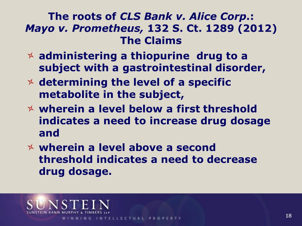 18 The roots of CLS Bank v. Alice Corp.: Mayo v. Prometheus, 132 S.