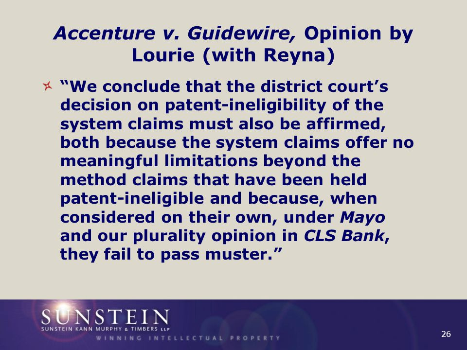 """26 Accenture v. Guidewire, Opinion by Lourie (with Reyna) """"We conclude that the district court's decision on patent-ineligibility of the system claims"""
