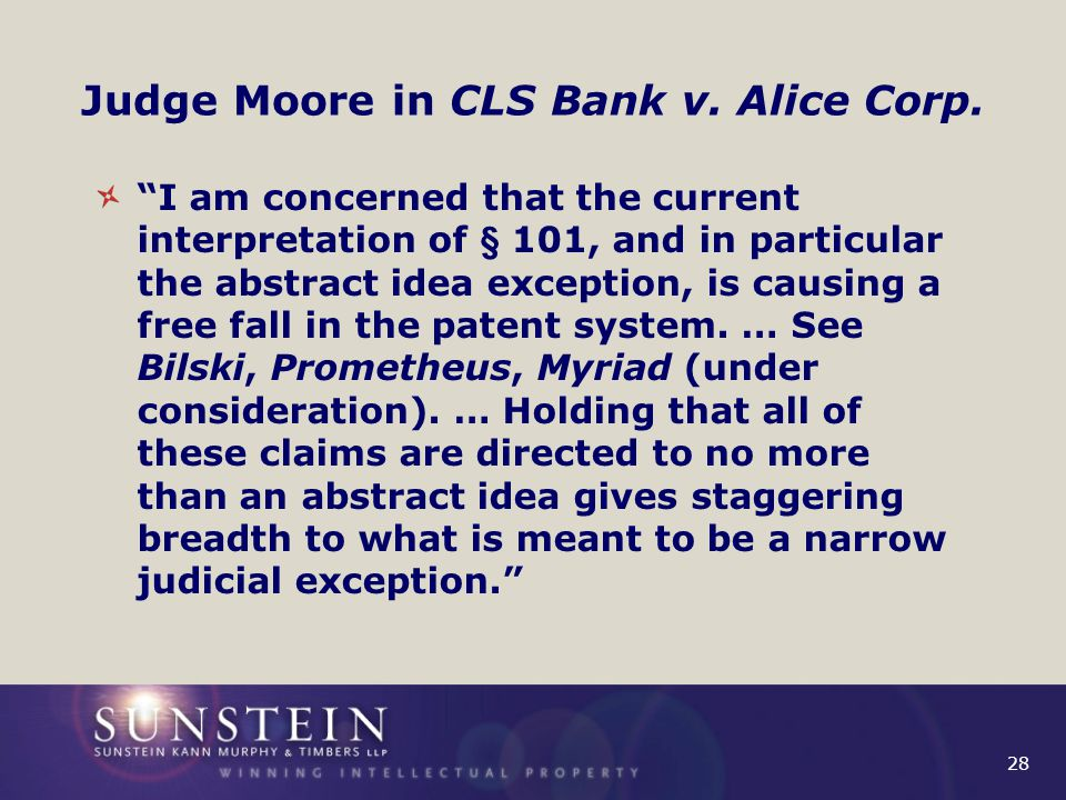 28 Judge Moore in CLS Bank v. Alice Corp.