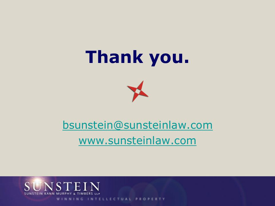 Thank you. bsunstein@sunsteinlaw.com www.sunsteinlaw.com
