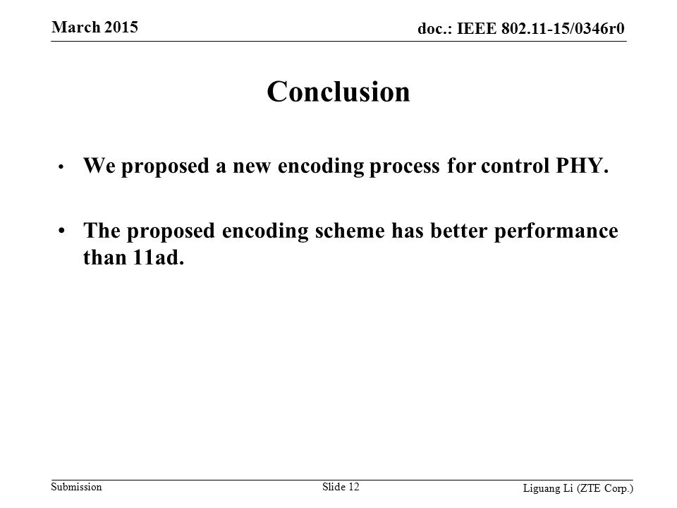 doc.: IEEE 802.11-15/0346r0 Submission March 2015 Conclusion We proposed a new encoding process for control PHY.