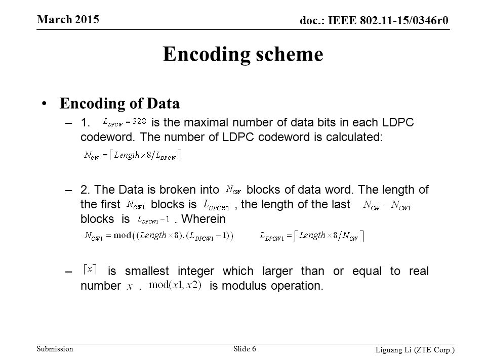 doc.: IEEE 802.11-15/0346r0 Submission March 2015 Slide 6 Liguang Li (ZTE Corp.) Encoding scheme Encoding of Data –1.