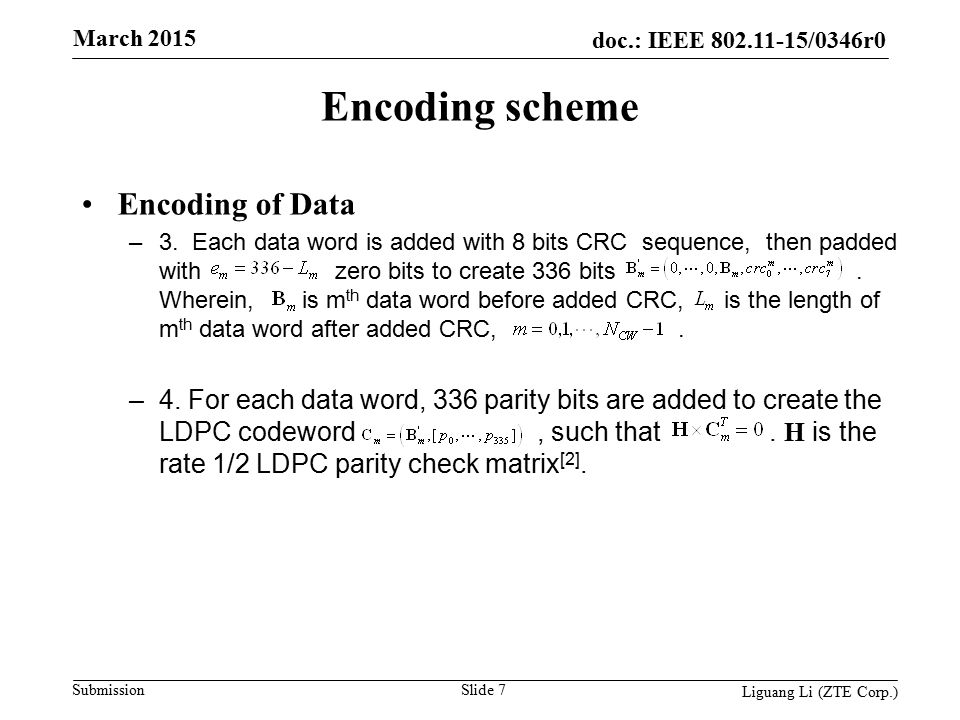 doc.: IEEE 802.11-15/0346r0 Submission March 2015 Slide 8 Liguang Li (ZTE Corp.) Encoding scheme Encoding of Data –5.