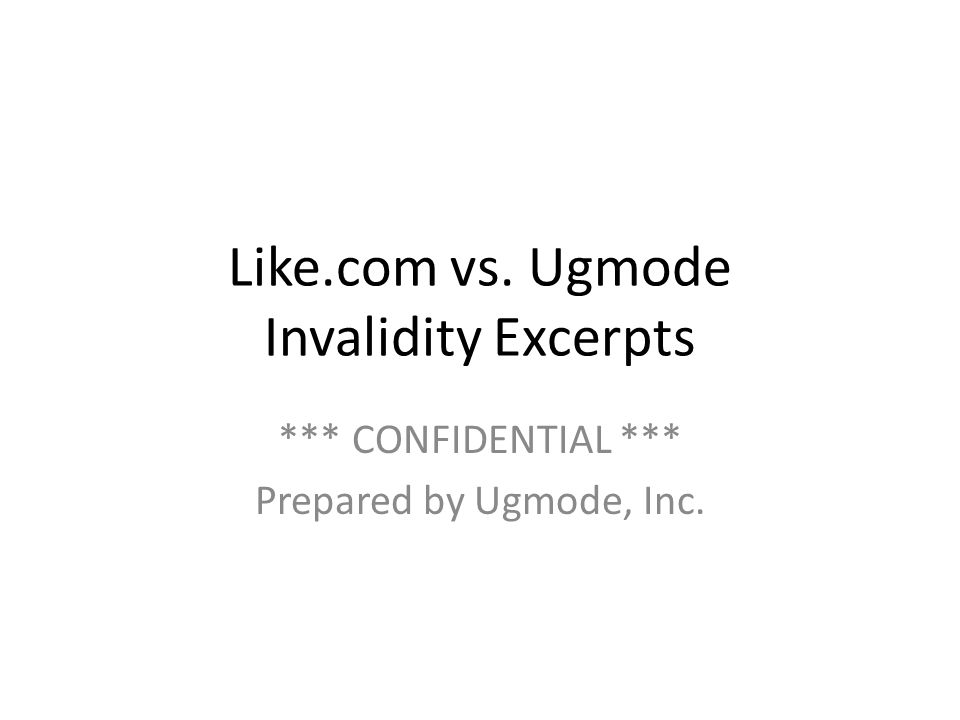 Like.com vs. Ugmode Invalidity Excerpts *** CONFIDENTIAL *** Prepared by Ugmode, Inc.