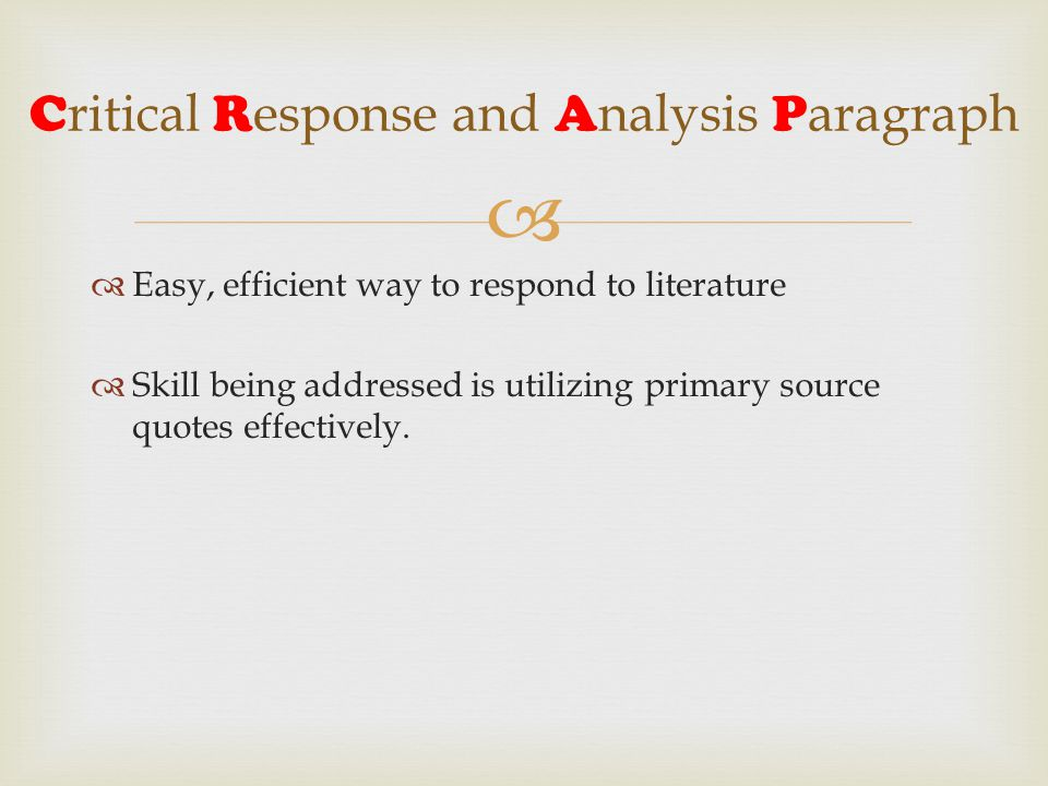   Easy, efficient way to respond to literature  Skill being addressed is utilizing primary source quotes effectively.
