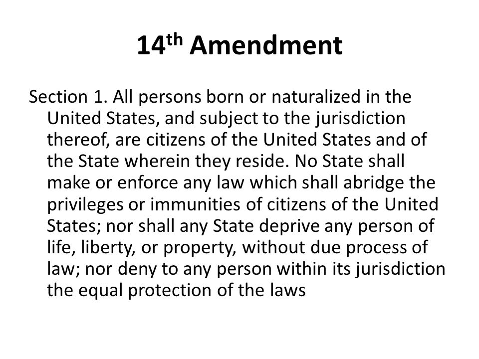 14 th Amendment Section 1.