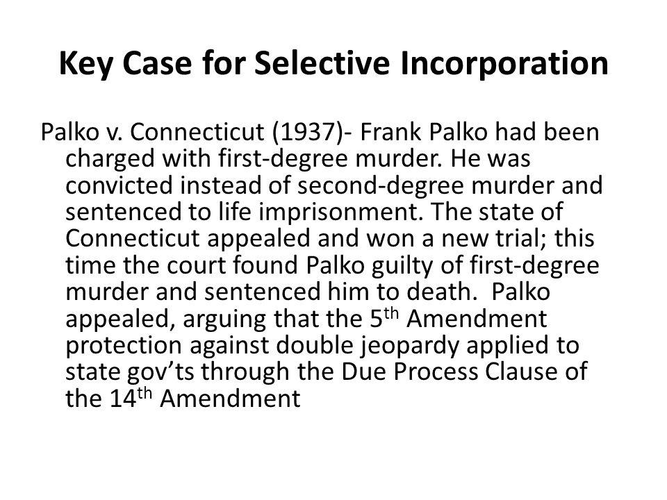Key Case for Selective Incorporation Palko v.
