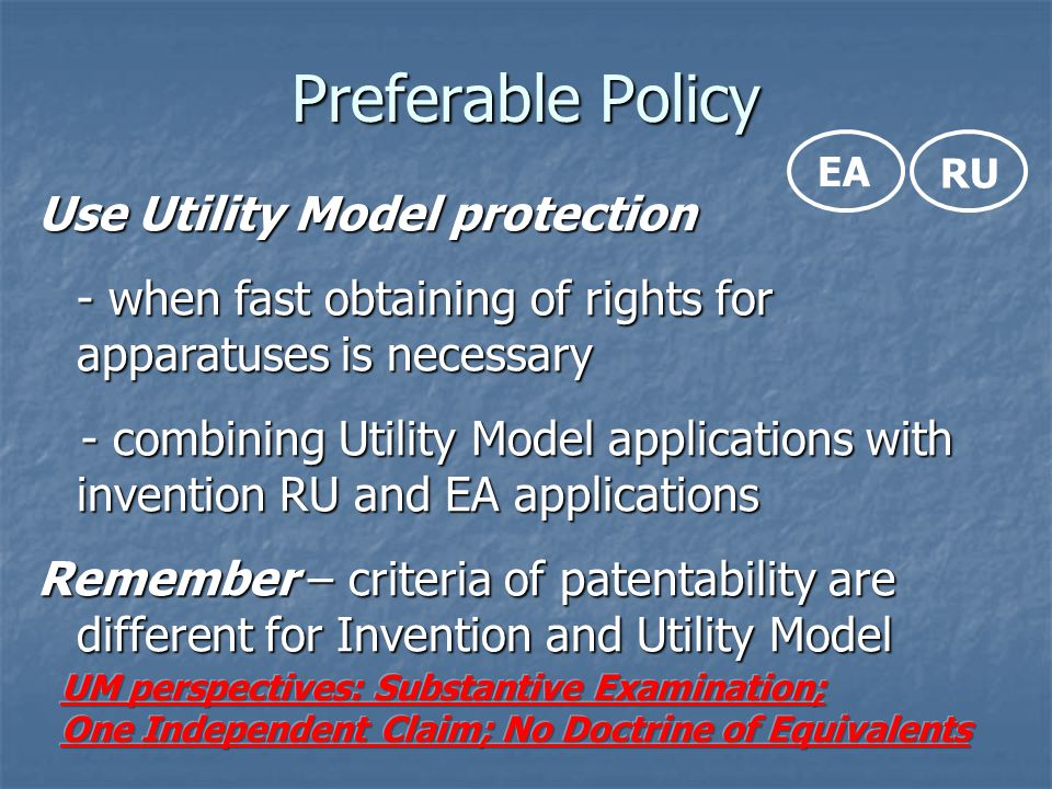 Preferable Policy Use Utility Model protection - when fast obtaining of rights for apparatuses is necessary - combining Utility Model applications wit