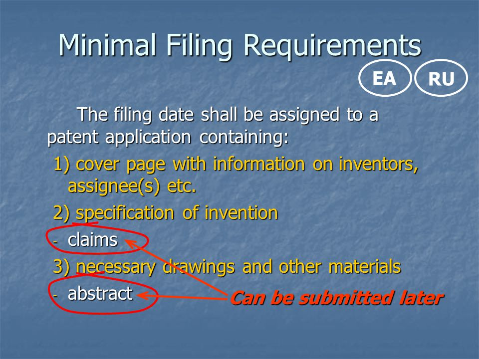The filing date shall be assigned to a patent application containing: 1) cover page with information on inventors, assignee(s) etc. 2) specification o