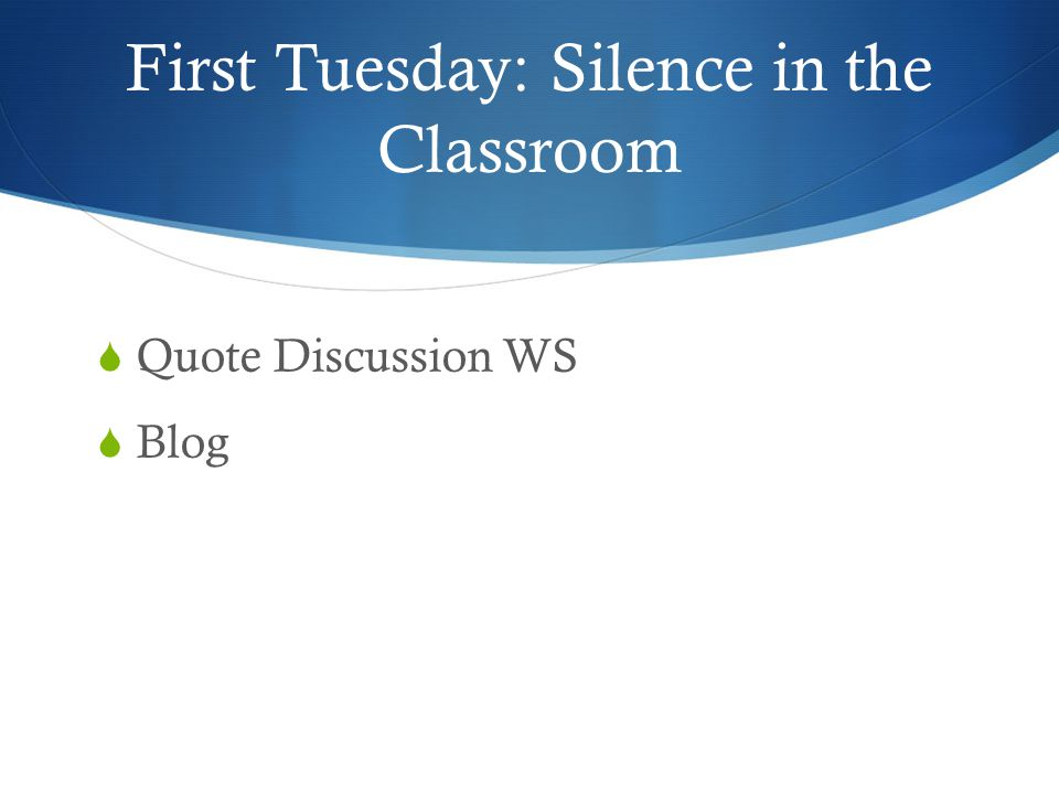 First Tuesday: Silence in the Classroom  Quote Discussion WS  Blog