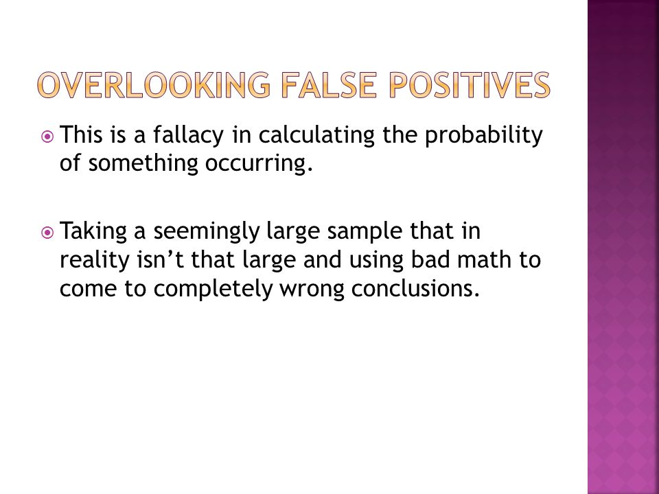  This is a fallacy in calculating the probability of something occurring.