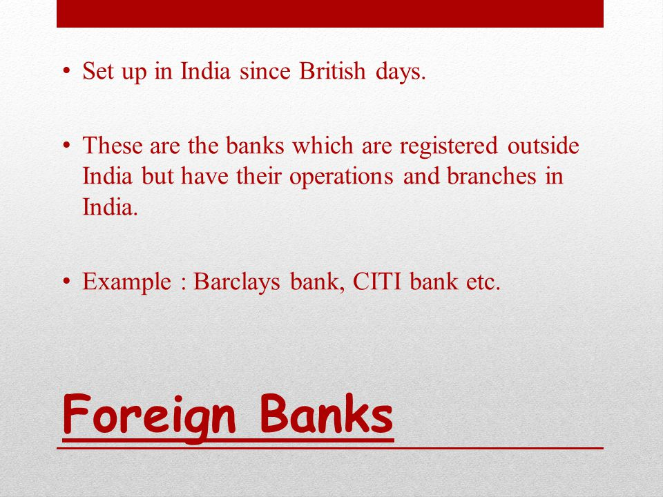 Foreign Banks Set up in India since British days.