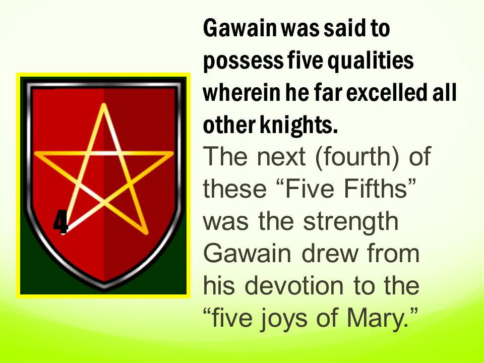 """Gawain was said to possess five qualities wherein he far excelled all other knights. The next (fourth) of these """"Five Fifths"""" was the strength Gawain"""