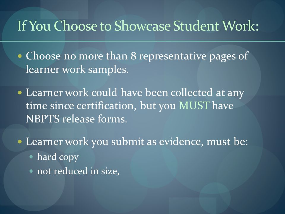 If You Choose to Showcase Student Work: Choose no more than 8 representative pages of learner work samples. Learner work could have been collected at