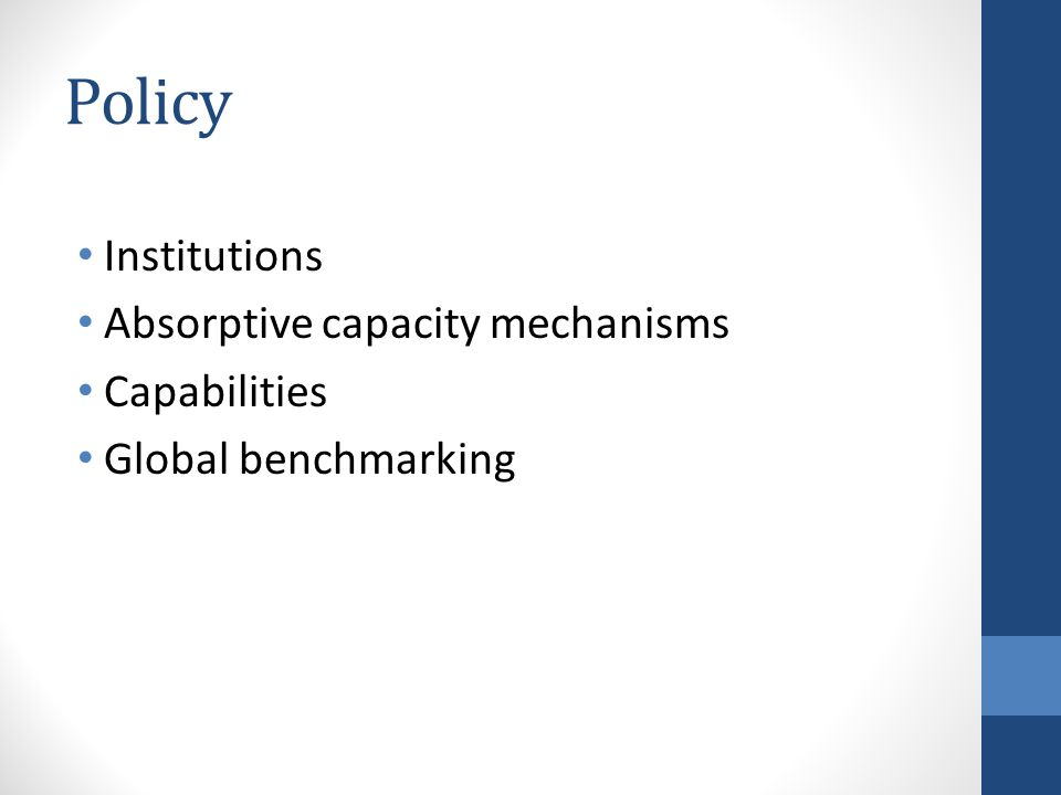 Policy Institutions Absorptive capacity mechanisms Capabilities Global benchmarking
