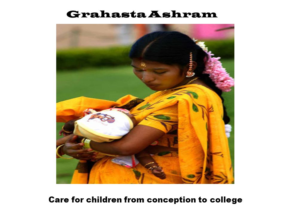 Grahasta Ashram Care for children from conception to college