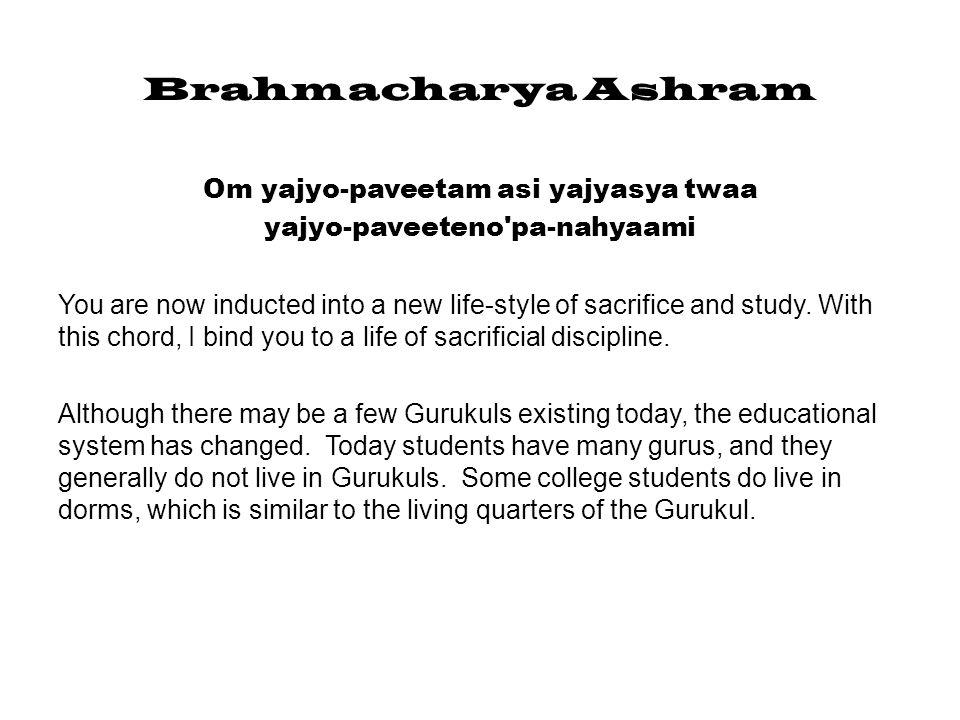 Sannyaasa Ashram Om yatra brahma vido yaanti deekshayaa tapasaa saha sooryo maa tatra nayatu chakshus sooryo dadhaatu me sooryaaya swaahaa That Realm of Bliss where-in the knowers of the Veda enter with the consecration and arduous discipline of Sannyaas - to that Realm may Soorya lead me, bestowing unto me the ability to perceive reality.