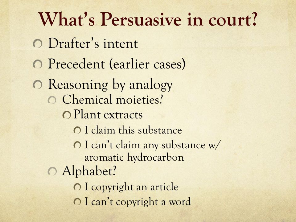 What's Persuasive in court.