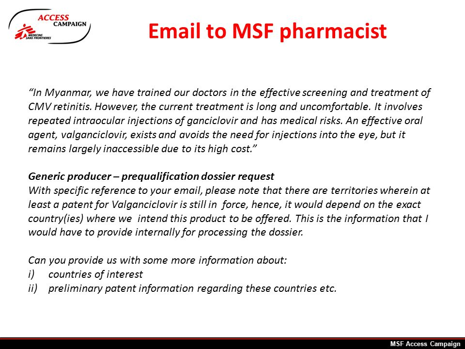 Email to MSF pharmacist In Myanmar, we have trained our doctors in the effective screening and treatment of CMV retinitis.