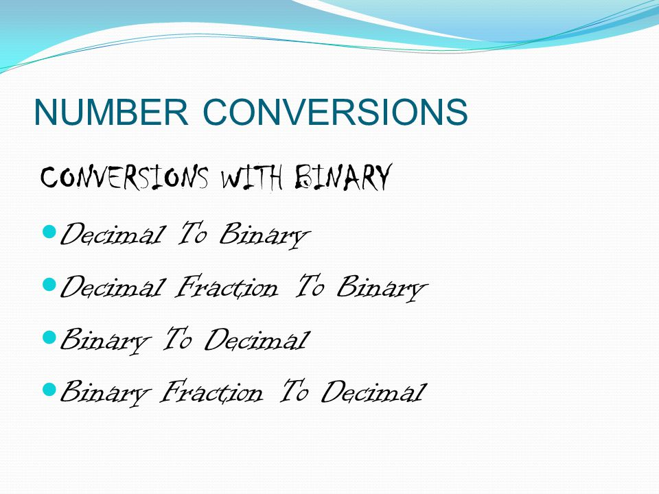 Decimal To Binary To converting decimal to Binary we use Repeated division method.