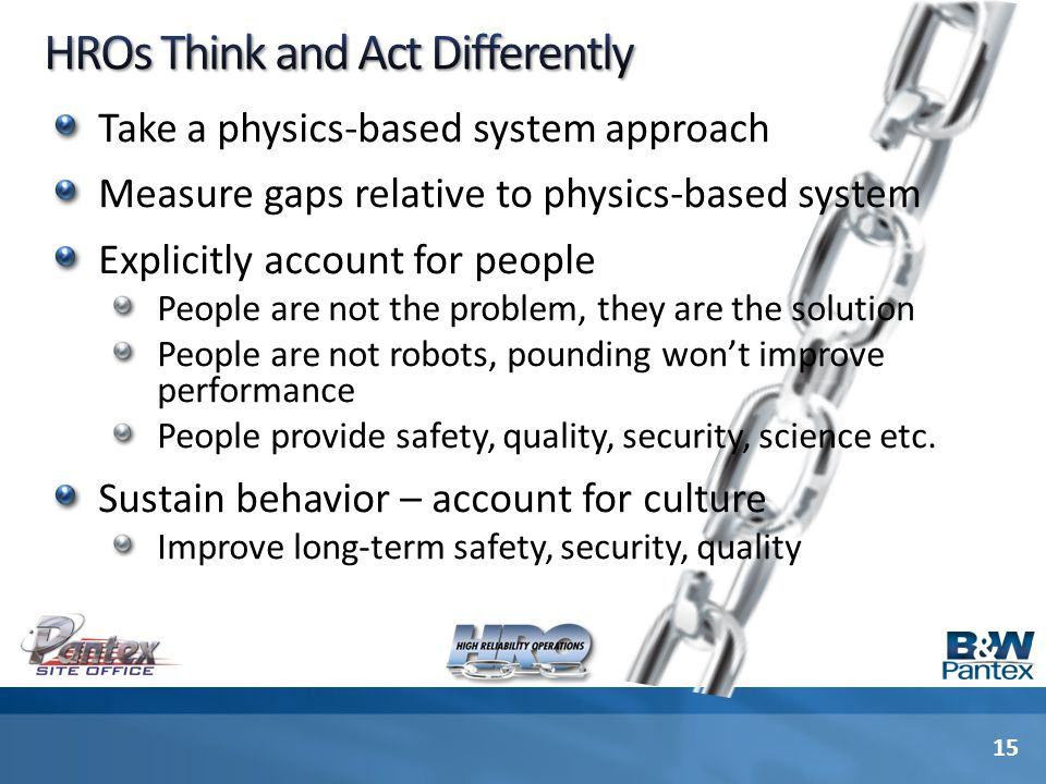 Take a physics-based system approach Measure gaps relative to physics-based system Explicitly account for people People are not the problem, they are