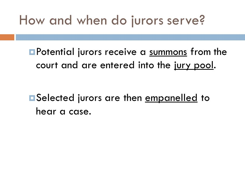How and when do jurors serve.