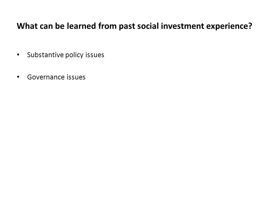 What can be learned from past social investment experience.